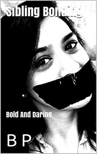 Sibling Bonding: Bold And Daring (English Edition)
