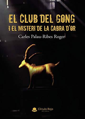 El Club del Gong i el Misteri de la Cabra d'Or