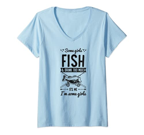 Mujer Algunas Chicas Pescado Y Beber Demasiado Soy Algunas Chicas Camiseta Cuello V