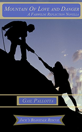 Book: Mountain of Love and Danger - Jack's Beanstalk Rescue by Gail Pallotta