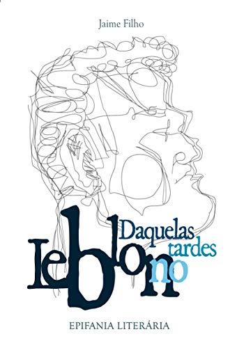 Daquelas Tardes no Leblon (Portuguese Edition)
