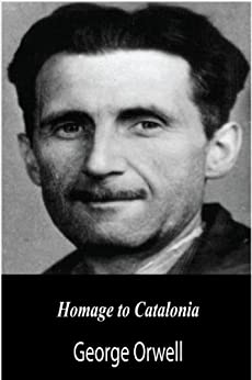 [George Orwell, First Rate Publishers]のHomage to Catalonia (English Edition)