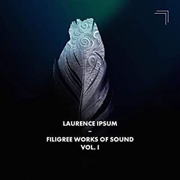 Filigree Works of Sound, Vol. I