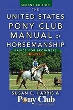 Susan E. Harris: The United States Pony Club Manual of Horsemanship : Basics for Beginners/D Level (Paperback); 2012 Edition