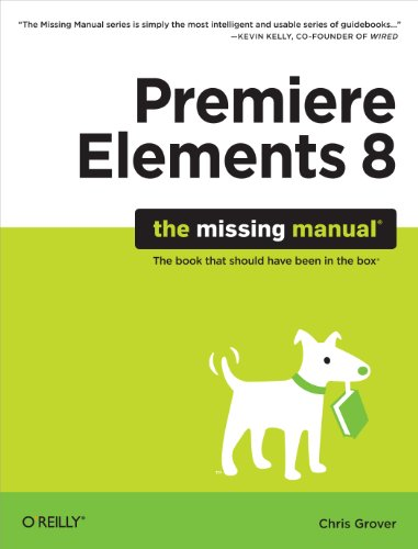 Premiere Elements 8: The Missing Manual (English Edition)