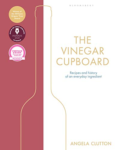 The Vinegar Cupboard: Winner of the Fortnum & Mason Debut Cookery Book Award