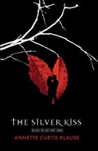 The Silver Kiss (Expanded)THE SILVER KISS (EXPANDED) by Klause, Annette Curtis (Author) on Jul-28-2009 Paperback