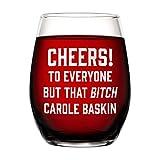 Funny Novelty Wine Glass - 15 oz - Tiger King Carole Baskin Gag Gift