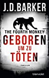 The Fourth Monkey - Geboren, um zu töten: Thriller (Sam Porter 1)