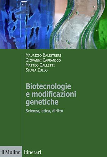 Biotecnologie e modificazioni genetiche. Scienza, etica, diritto