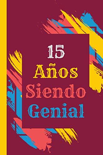 15 Años Siendo Genial:: Regalo de cumpleaños de 15 años para diario de niñas y niños, cuaderno de diario en blanco, 120 páginas de 6 * 9 pulgadas