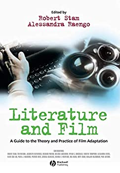 Literature and Film  A Guide to the Theory and Practice of Film Adaptation