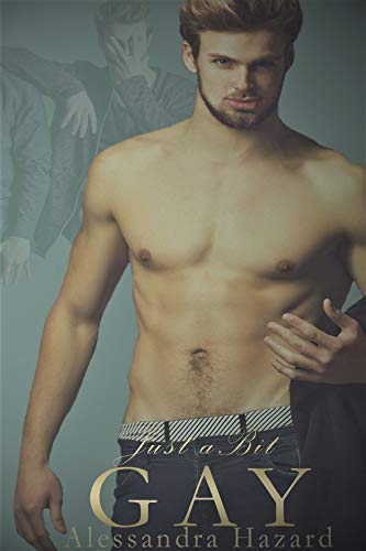 Just a Bit Gay (Straight Guys Book 9)