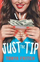 Just The Tip: The Ins and Outs of the Industry