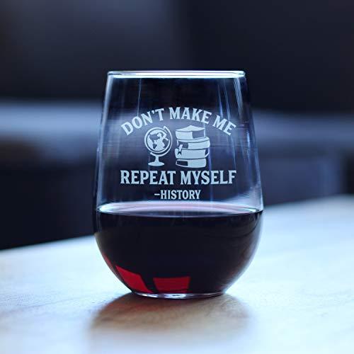 History Teacher Gifts - Vaso de vino con texto en inglés 'Don't Make Me Repeat Mysel' (325 ml)
