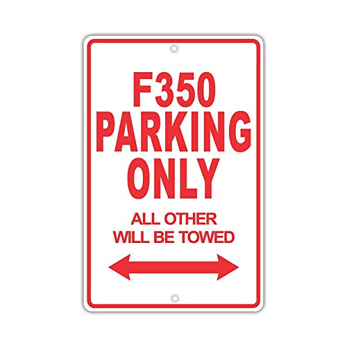 Eugene49Mor Ford F350 Parking Only all Other Will Be Towed Ridiculous, Targa Divertente in Alluminio, 20,3 x 30,5 cm