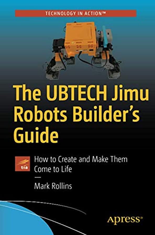 ウナギ気候アミューズメントThe UBTECH Jimu Robots Builder's Guide: How to Create and Make Them Come to Life