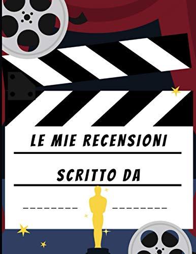 Le mie recensioni: 100 schede per recensire film e serie tv che hai visto fino ad oggi | Ottima idea regalo per appassionati di cinema, amanti di ... di cinema | Adatto a tutti | Formato A4