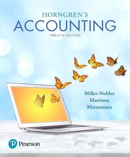 Compare Textbook Prices for Horngren's Accounting 12 Edition ISBN 9780134486444 by Miller-Nobles, Tracie,Mattison, Brenda,Matsumura, Ella Mae