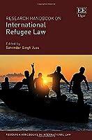 Research Handbook on International Refugee Law (Research Handbooks in International Law)