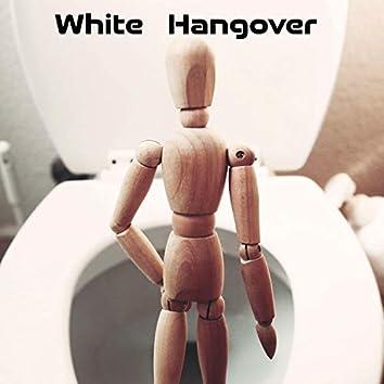 White Hangover
