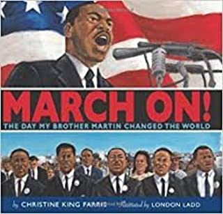 March on the Day My Brother Martin Changed the World