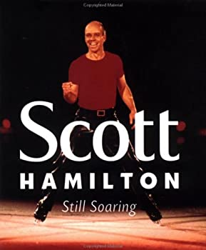 Scott Hamilton: Still Soaring 0740710575 Book Cover