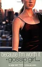 Gossip Girl: Because I'm Worth It by Cecily von Ziegesar (2003-10-05)