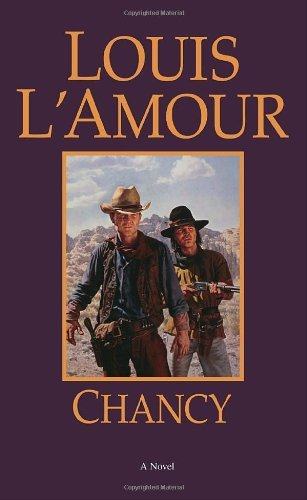 By Louis L'Amour - Chancy: A Novel (1984-06-16) [Mass Market Paperback]