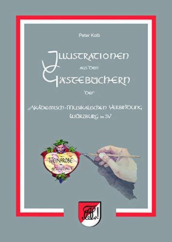 Illustrationen aus den Gästebüchern der Akademisch-Musikalischen Verbindung Würzburg im SV