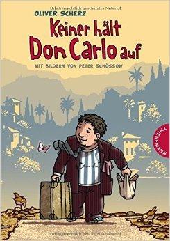 Keiner hält Don Carlo auf von Oliver Scherz ( 10. August 2015 )