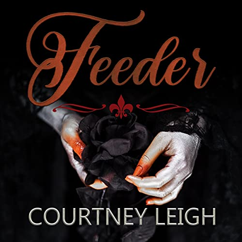Feeder Audiobook By Courtney Leigh cover art