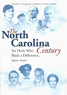 The North Carolina Century: Tar Heels Who Made a Difference, 1900-2000
