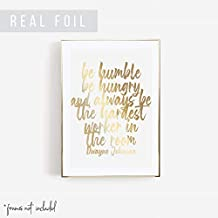 Be Humble Be Hungry and Always be the Hardest Worker In the Room. Dwayne Johnson Quote Bold Script Foiled Art Print, Unframed