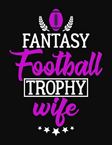 Fantasy Football Trophy Wife: College Ruled Compostion Notebook Journal