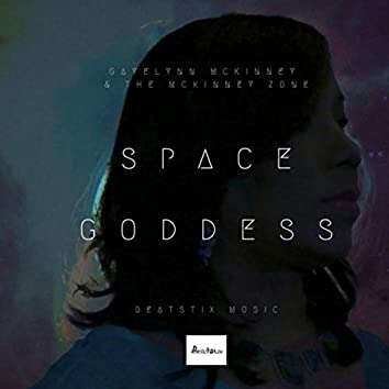 Space Goddess (feat. The McKinney Zone)