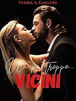 Un po' troppo... Vicini