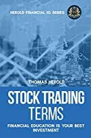 Stock Trading Terms - Financial Education Is Your Best Investment (Financial IQ)