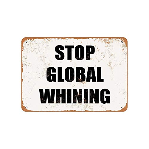 Lplpol Aluminum Sign, Stop Global Whining Vintage Look Metal Sign, Public Sign, Street Decoration Sign, 12x18 Inches