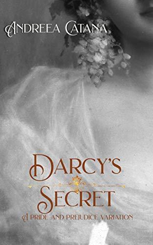 Darcy's Secret by [Andreea  Catana, Jo Abbott]