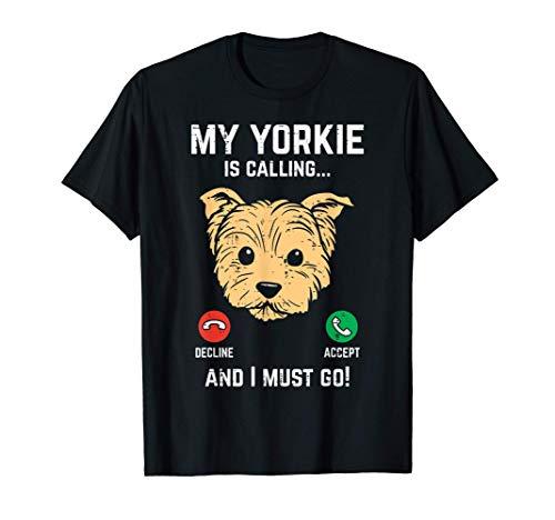 Yorkie Calling I Must Go Yorkshire Terrier Dog Owner Gift Maglietta