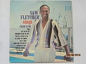 Sam Fletcher Sings I Believe in You