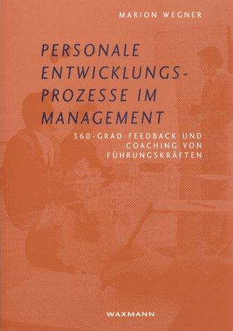 Personale Entwicklungsprozesse im Management.360-Grad-Feedback und Coaching von Führungskräften.Internationale Hochschulschriften, Bd. 393