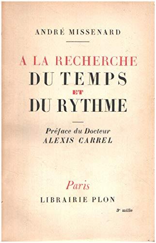 A la recherche du temps et du rythme / préface d'alexis carrel