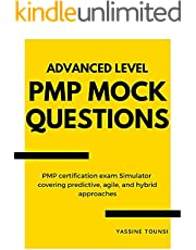 Advanced Level PMP Mock Questions: PMP Certification Exam Simulator covering Predictive, Agile, and Hybrid approaches (PMP Preparation - 560 Mock Questions Book 2)