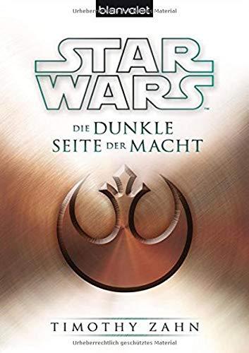 Star Wars™ Die dunkle Seite der Macht (Die Thrawn-Trilogie (Legends), Band 2)