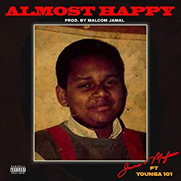Almost Happy (feat. Younga101)