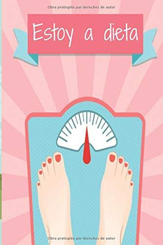 Estoy a dieta: Su diario de seguimiento de pérdida de peso diario para completar | Hojas prácticas para ... ayudarlo a monitorear su progreso