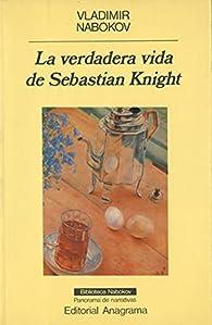 La verdadera vida de Sebastian Knight par Vladimir Nabokov