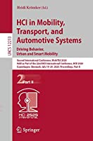 HCI in Mobility, Transport, and Automotive Systems. Driving Behavior, Urban and Smart Mobility: Second International Conference, MobiTAS 2020, Held as Part of the 22nd HCI International Conference, HCII 2020, Copenhagen, Denmark, July 19–24, 2020, Proceedings, Part II (Lecture Notes in Computer Science, 12213)